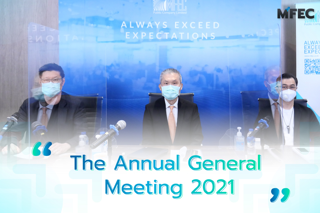 MFEC Public Company Limited or MFEC had organized the Annual General Meeting 1/2021